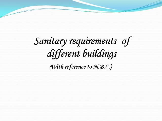 Sanitary requirements  of  different buildings-1